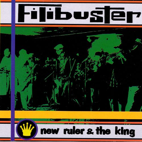 "Filibuster's, ""new ruler & the king"""